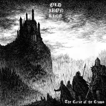Old Iron King - The Curse of the Crown (2015)