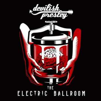 Devilish Presley - The Electric Ballroom (2015)