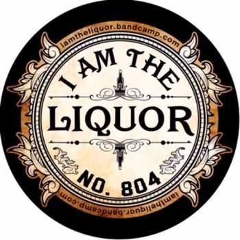 I Am The Liquor - I Am The Liquor (2015)