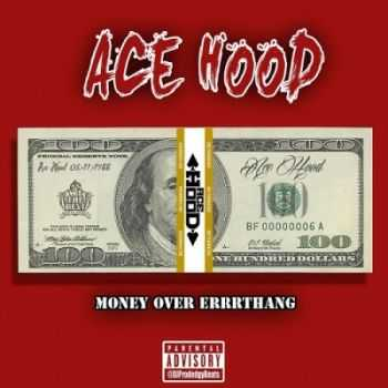 Ace Hood - Money Over Errrthang (2015)