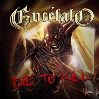 Encefalo - Die To Kill (2015)