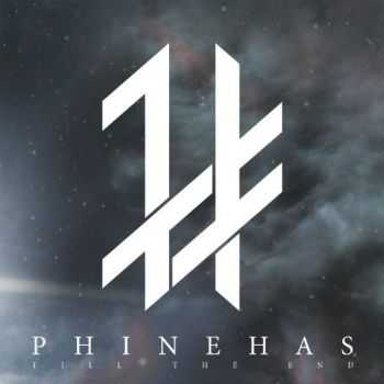 Phinehas - Till the End (2015)