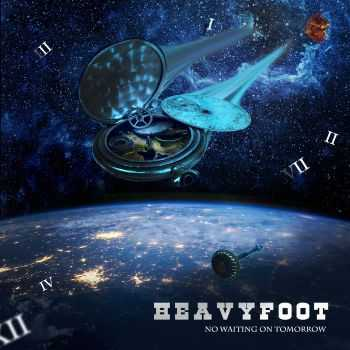 HeavyFoot - No Waiting On Tomorrow (2015)