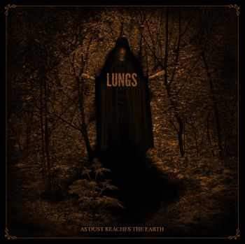 Lungs - As Dust Reaches The Earth (2015)