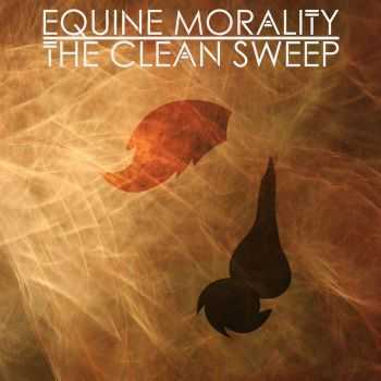 Equine Morality - The Clean Sweep (2015)