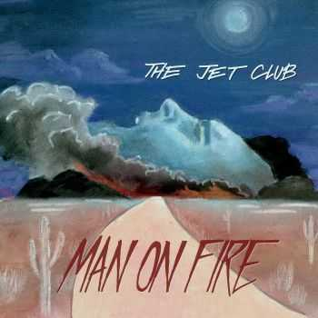 The Jet Club - Man On Fire (2015)