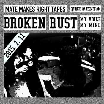 BROKEN RUST - MY VOICE MY MIND (2015)