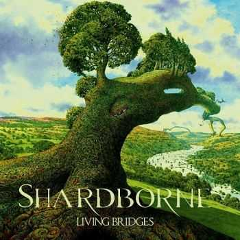 Shardborne - Living Bridges (2015)