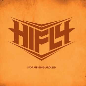 Hifly - Stop Messing Around (2015)
