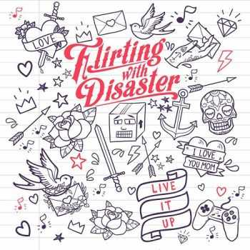 Flirting With Disaster - Live It Up (2015)