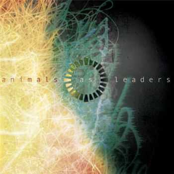 Animals As Leaders - Animals As Leaders: Encore Edition (2015)