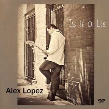 Alex Lopez - Is It a Lie (2015)