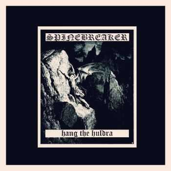 Spinebreaker - Hang The Huldra EP (2013)