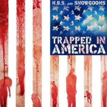 N.B.S. & Snowgoons - Trapped in America (2015)