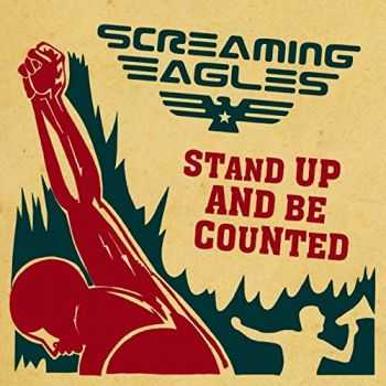 Screaming Eagles - Stand Up and Be Counted (2015)