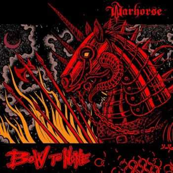 Bow To None - Warhorse (2015)