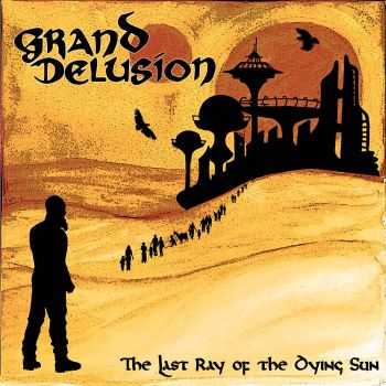 Grand Delusion - The Last Ray Of The Dying Sun (2015)