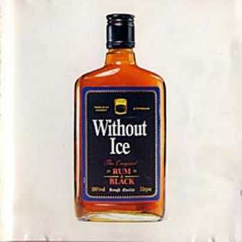 Rum & Black – Without Ice (1991)
