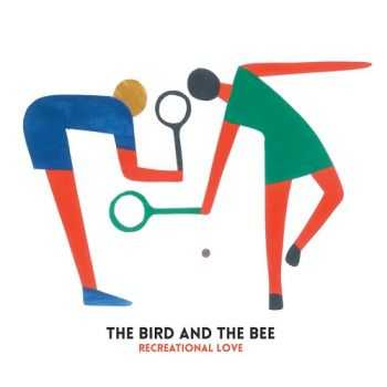 The Bird and The Bee - Recreational Love (2015)