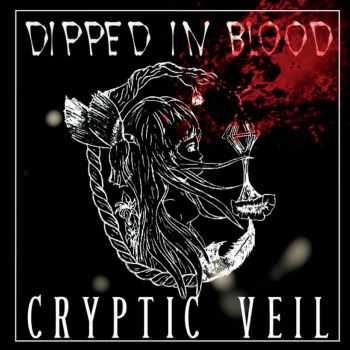 Cryptic Veil - Dipped In Blood (2014)