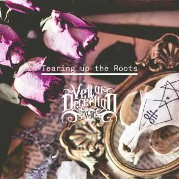 Veil Of Deception - Tearing Up The Roots (2015)