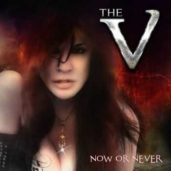 The V - Now Or Never (2015)