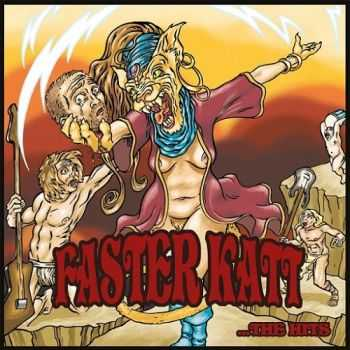 Faster Katt - …the Hits (2015)