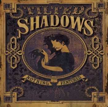 Tilted Shadows - Nothing Ventured (2015)