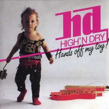 High'N Dry - Hands Off My Toy (1988)