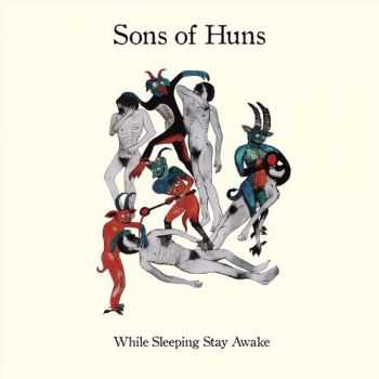Sons Of Huns - While Sleeping Stay Awake (2015)