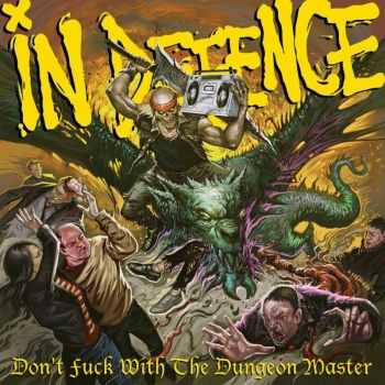 In Defence - Don't Fuck With The Dungeon Master (2015)