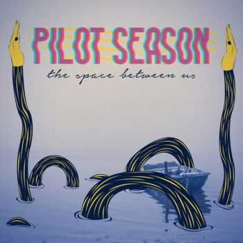 Pilot Season - The Space Between Us [EP] (2015)