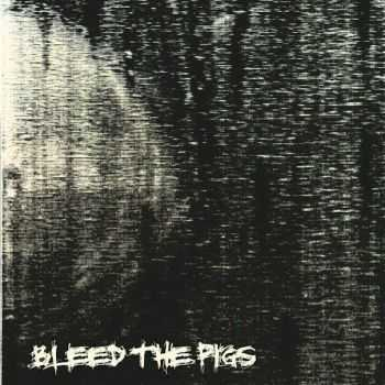 Bleed the Pigs - Mind and Matter (2015)