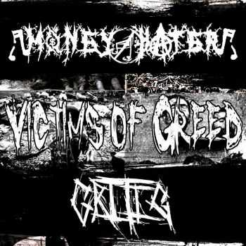 Critic / Money Hater - Victims of Greed (2015)