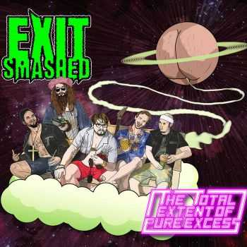 Exit Smashed - The Total Extent Of Pure Excess (2015)