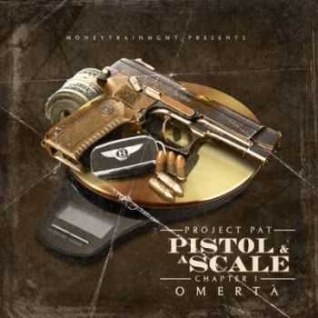 Project Pat - Pistol & A Scale (2015)