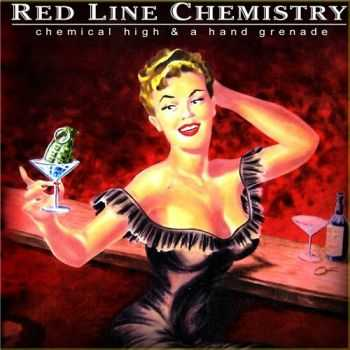 Red Line Chemistry - Chemical High & A Hand Grenade (2015)