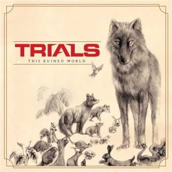 Trials - This Ruined World (2015)