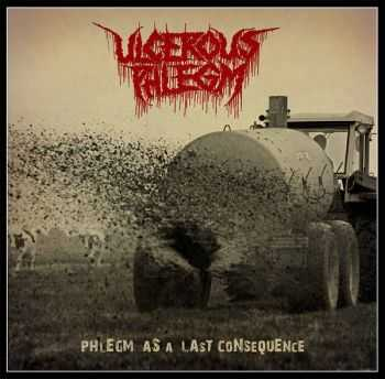 Ulcerous Phlegm - Phlegm As A Last Consequence (Compilation) (2015)