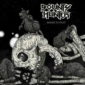 Bounty Hunter - Bones To Dust [EP] (2015)