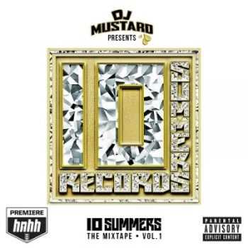 DJ Mustard - 10 Summers  The Mixtape Vol. 1 (2015)
