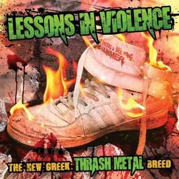 VA - Lessons In Violence: The New Greek Thrash Metal Breed (2015)