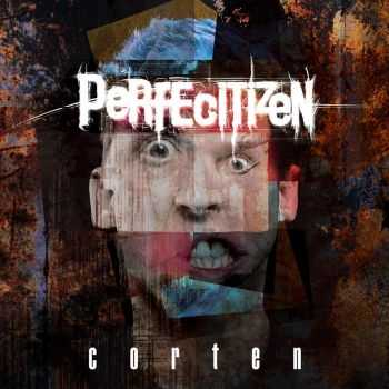 Perfecitizen - Corten (2015)