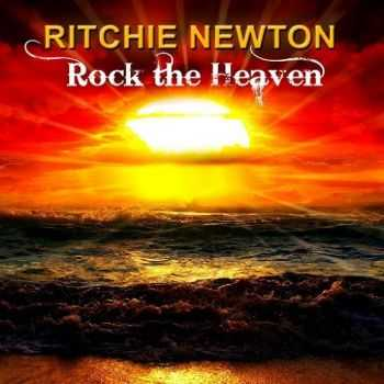 Ritchie Newton - Rock The Heaven (2015)