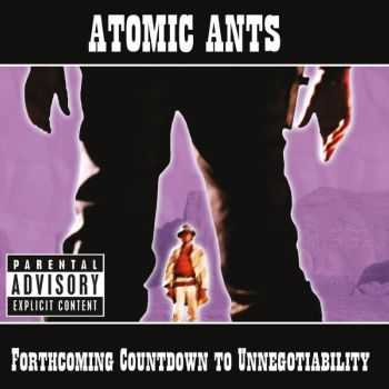 Atomic Ants - Forthcoming Countdown To Unnegotiability (2015)