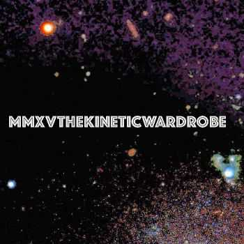 The Kinetic Wardrobe - MMXV (2015)