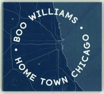 Boo Williams ‎– Home Town Chicago (2015)