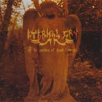 Eternal Cry - The Garden Of Dead Flowers (2009)