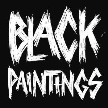 BLACK PAINTINGS - Demo 2015