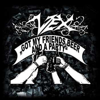Vex - Got My Friends, Beer And A Party (2015)